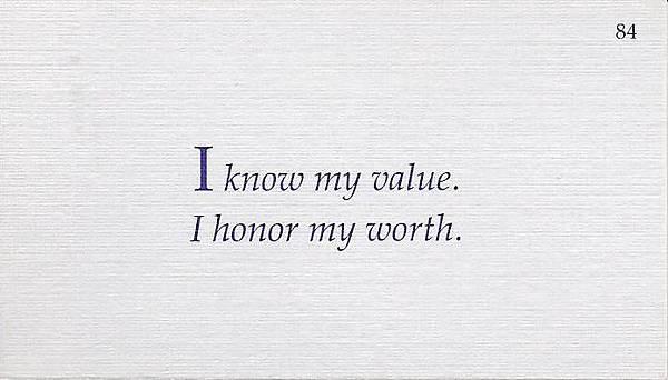 084. I know my value. I honor my worth.