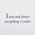 078. I love and honor everything I create.
