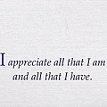 090. I appreciate all that I am and all that I have.