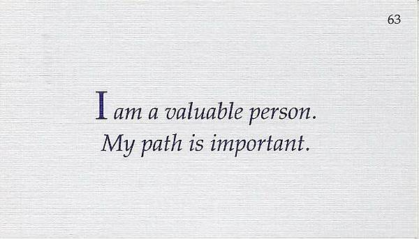 063. I am a valuable person. My path is important.