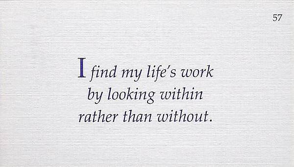 057. I find my life's work by looking within rather than without.