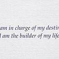 055. I am in charge of my destiny. I am the builder of my life.