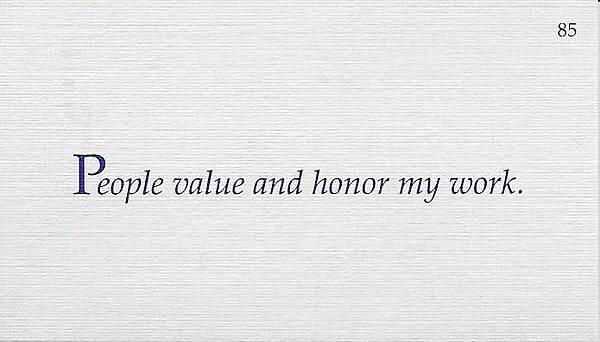 085. People value and honor my work.