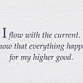 075. I flow with the current. I know that everything happens for my higher good.