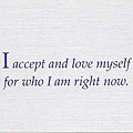 066. I accept and love myself for who I am right now.