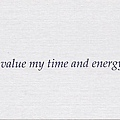 064. I value my time and energy.