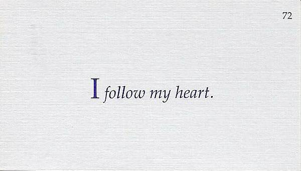 072. I follow my heart.