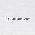072. I follow my heart.