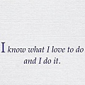 060. I know what I love to do and I do it.