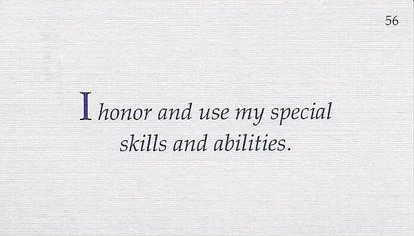 056. I honor and use my special skills and abilities.