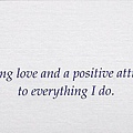 080. I bring love and a positive attitude to everything I do.