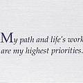 065. My path and life's work are my highest priorities.