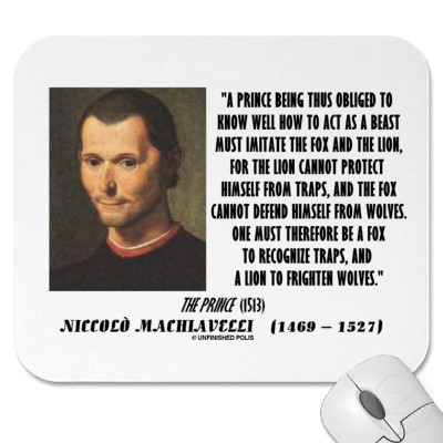 machiavelli_prince_imitate_fox_and_the_lion_quote_mousepad-p144093868913824857trak_400.jpg