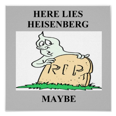 heisenberg_uncertainty_principle_joke_poster-r2919a50b5b3041eb9e7c69646126cc85_wad_400