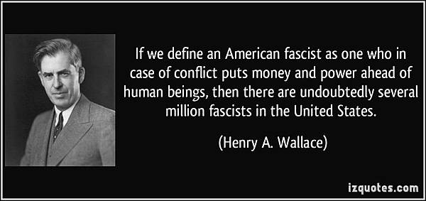 quote-if-we-define-an-american-fascist-as-one-who-in-case-of-conflict-puts-money-and-power-ahead-of-human-henry-a-wallace-192325