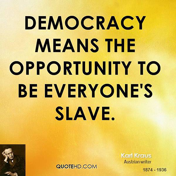 karl-kraus-writer-democracy-means-the-opportunity-to-be-everyones