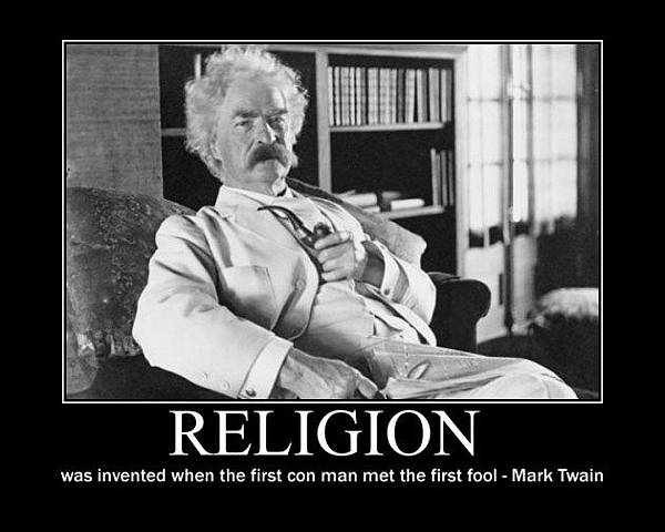 religion-was-invented-when-the-first-con-man-met-with-the-first-fool-mark-twain