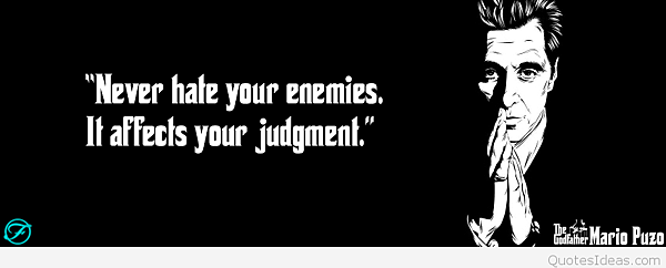 e2809cnever-hate-your-enemies-it-affects-your-judgment-e2809d-mario-puzo