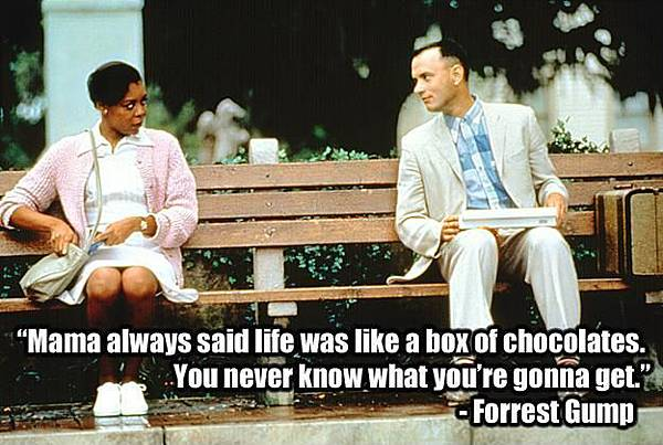 mama-always-said-life-was-like-a-box-of-chocolates-you-never-know-what-youre-gonna-get-quote-1