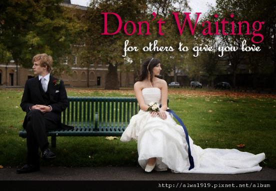20120424-不要等待別人給你愛情
