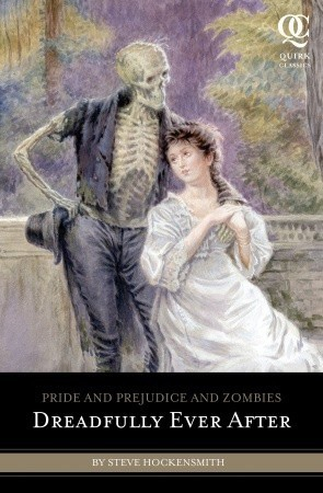 Pride and Prejudice and Zombies: Dreadfully Ever After (#2)