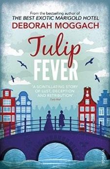 """Tulip Fever"" by Deborah Moggach"