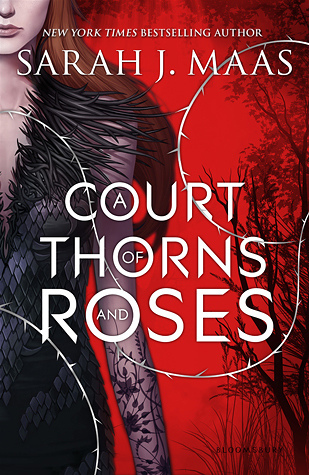 A Court of Thorns and Roses  (ACOTAR #1)
