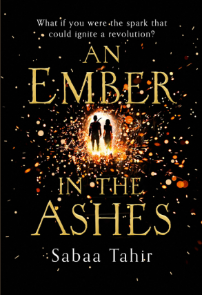 An Ember in the Ashes (An Ember in the Ashes, #1) UK ed.