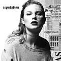 Taylor Swift 【Reputation】 (2017)