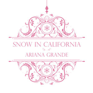 Ariana Grande - Snow In California
