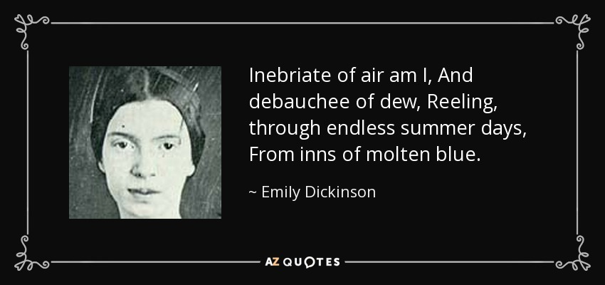 quote-inebriate-of-air-am-i-and-debauchee-of-dew-reeling-through-endless-summer-days-from-emily-dickinson-38-51-55.jpg