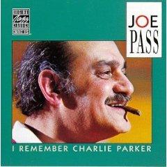 Joe Pass - I Remember Charlie parker.jpg
