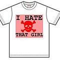 i hate that girl T-shirt