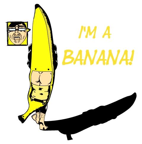 I'm a BANANA.jpg