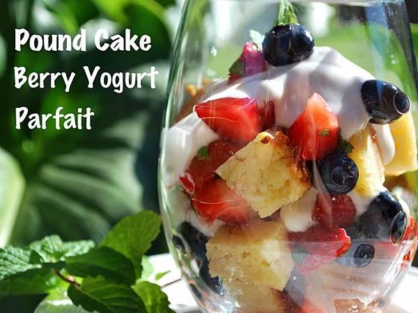 磅蛋糕莓果優格百匯 Pound Cake Berry Yogurt Parfait