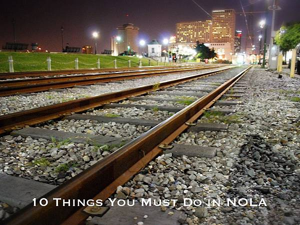 在紐奧良必做的十件事(下)10 Things You Must Do in NOLA