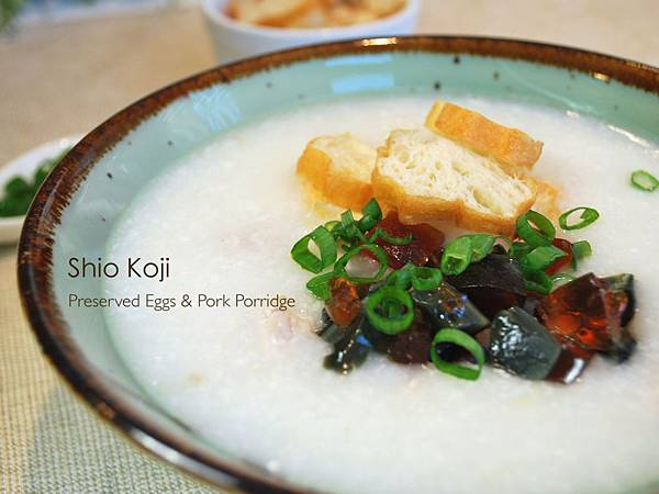 鹽麴皮蛋瘦肉粥 Shio Koji Preserved Eggs & Pork Porridge