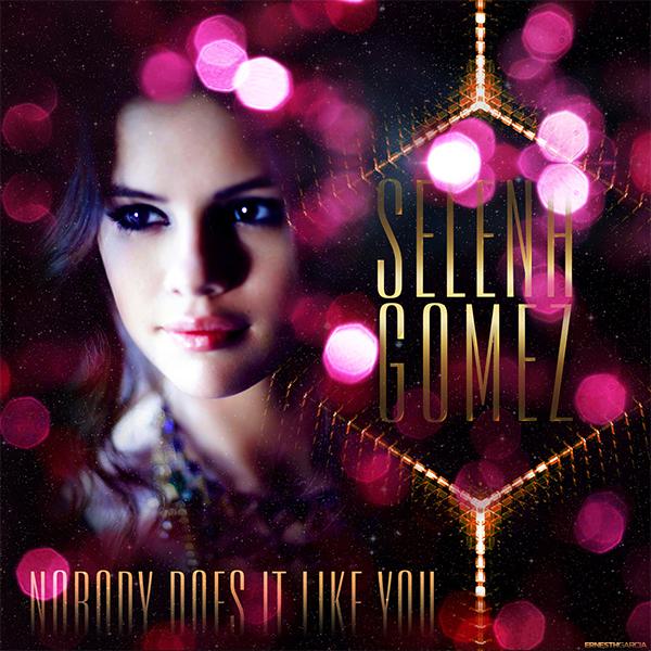 Selena Gomez - Nobody Does It Like You