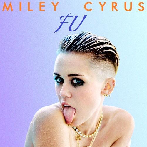 Miley Cyrus - FU