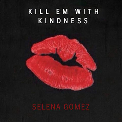 selena-gomez-kill-em-kindness-cover-413x413