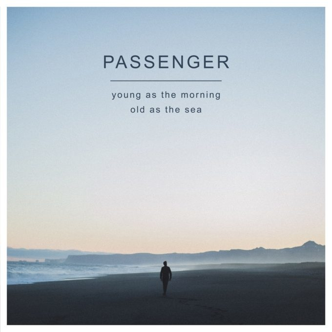 passenger-young-as-the-morning-old-as-the-sea-680x680
