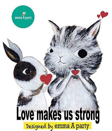 Love makes us strong.