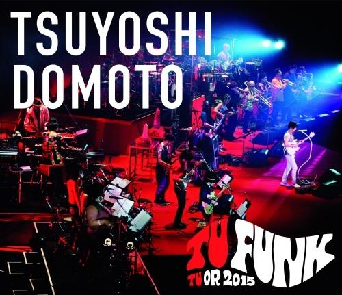 TSUYOSHI DOMOTO TU FUNK TUOR 2015 (Blu-ray通常盤 )