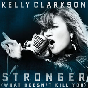 Kelly Clarkson-Stronger(What Doesn't Kill You)