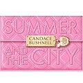 Summer and the City (Candace Bushnell)