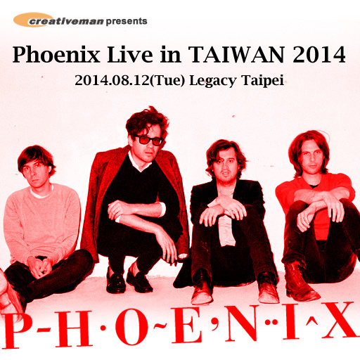 CREATIVEMAN presents 【 Phoenix Live in TAIWAN 2014 】