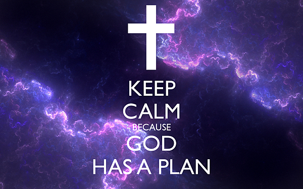 1-4 keep-calm-because-god-has-a-plan.png