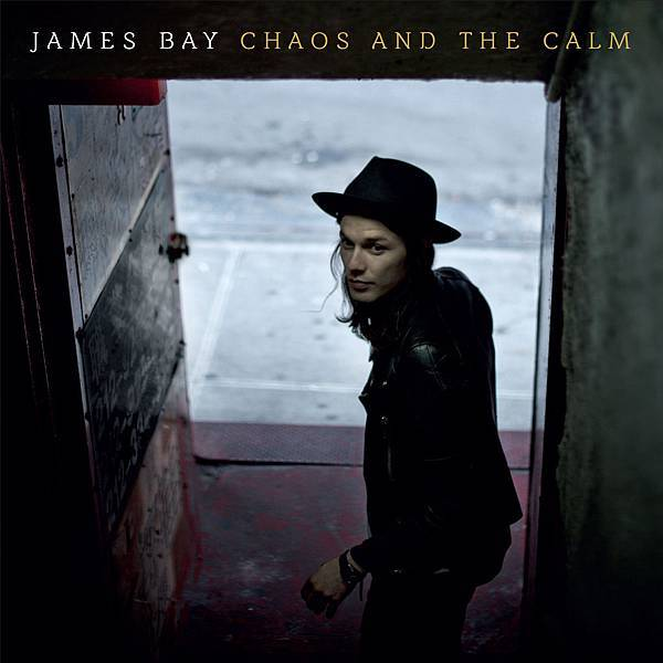 JAMES BAY / CHAOS AND THE CALM