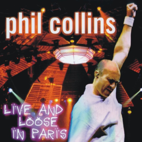 Phil%20Collins%201997%20Live%20And%20Loose%20In%20Paris%20Front.jpg
