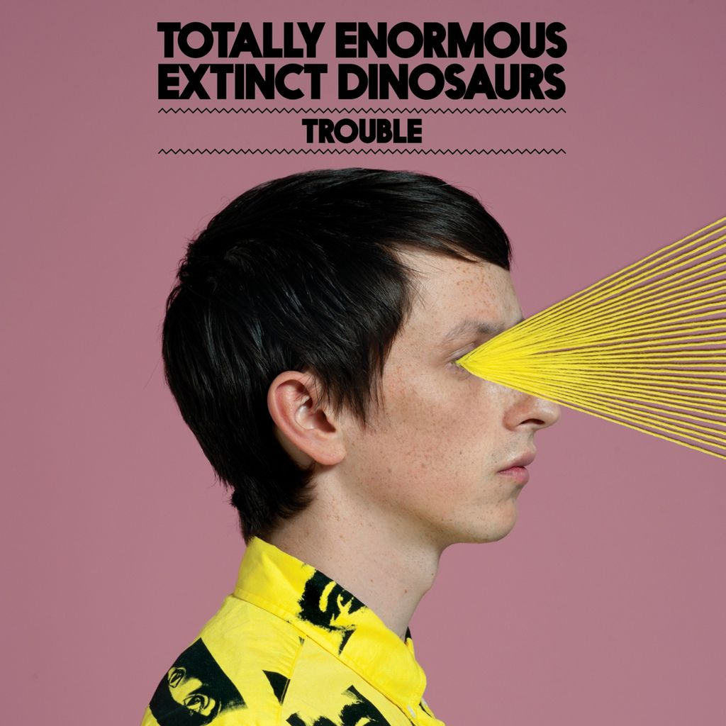 "Totally Enormous Extinct Dinosaurs ""Trouble"""